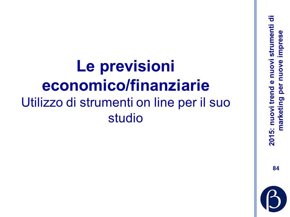Le previsioni economico/finanziarie Utilizzo di strumenti on line per il suo studio