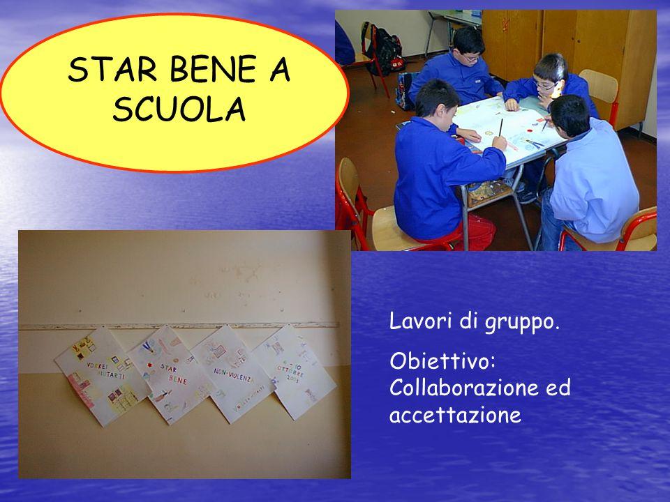 STAR BENE A SCUOLA Lavori di gruppo.