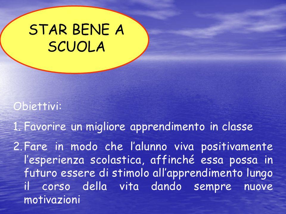 STAR BENE A SCUOLA Obiettivi: