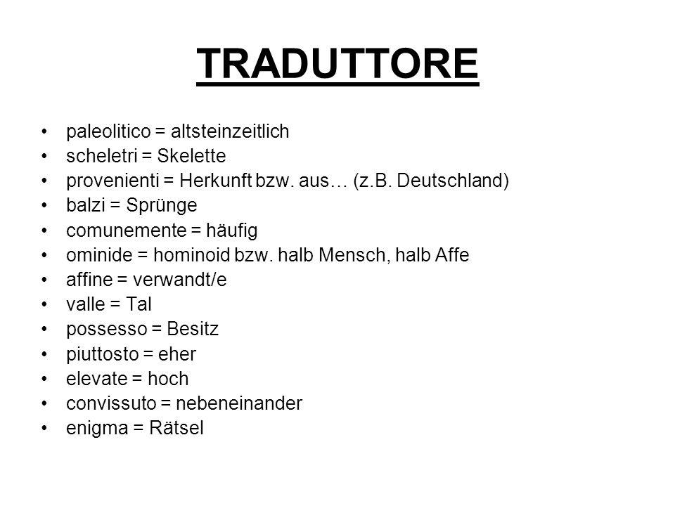 TRADUTTORE paleolitico = altsteinzeitlich scheletri = Skelette