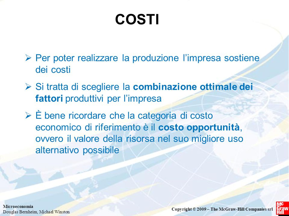 COSTI Per poter realizzare la produzione l'impresa sostiene dei costi
