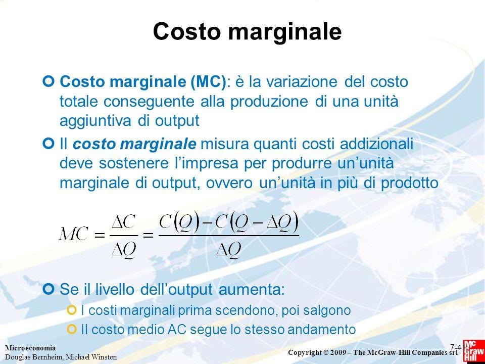 Costo marginale Costo marginale (MC): è la variazione del costo totale conseguente alla produzione di una unità aggiuntiva di output.