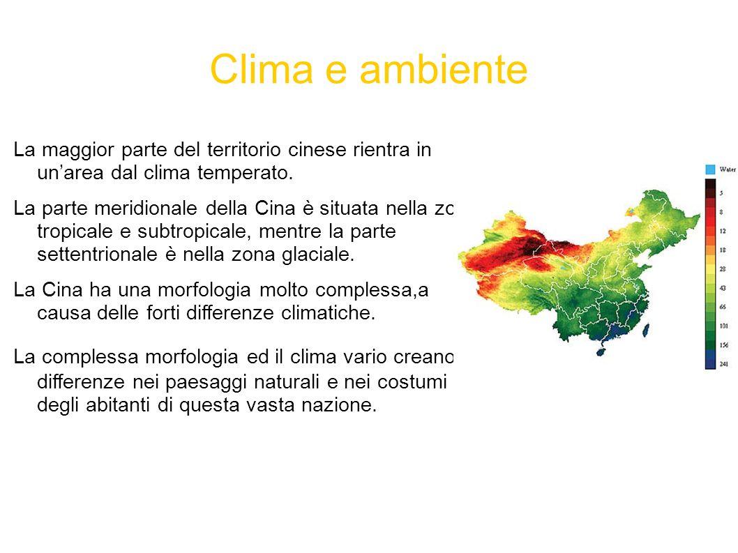 Clima e ambiente La maggior parte del territorio cinese rientra in un'area dal clima temperato.