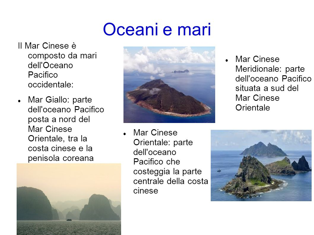 Oceani e mari Il Mar Cinese è composto da mari dell Oceano Pacifico occidentale: