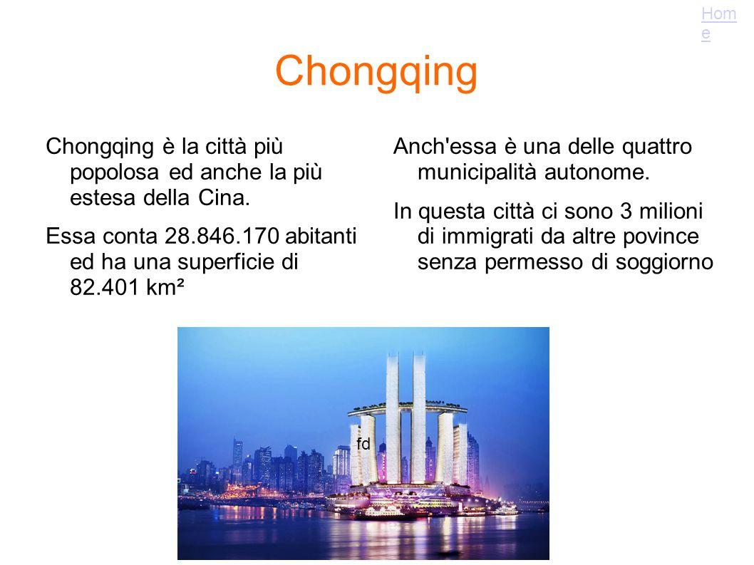 Home Chongqing. Chongqing è la città più popolosa ed anche la più estesa della Cina.