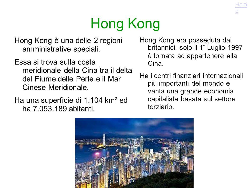 Hong Kong Hong Kong è una delle 2 regioni amministrative speciali.