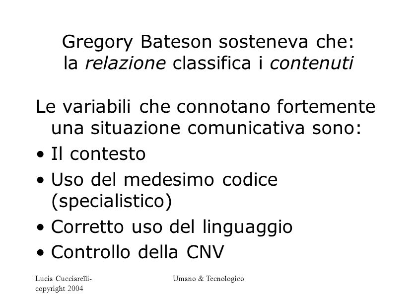 Gregory Bateson sosteneva che: la relazione classifica i contenuti