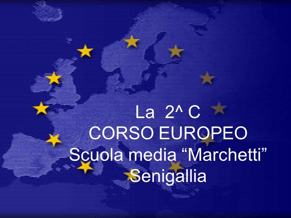 La 2^ C CORSO EUROPEO Scuola media Marchetti Senigallia