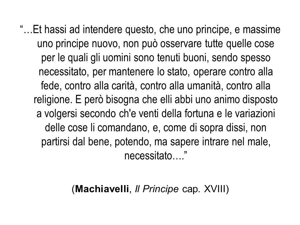 (Machiavelli, Il Principe cap. XVIII)
