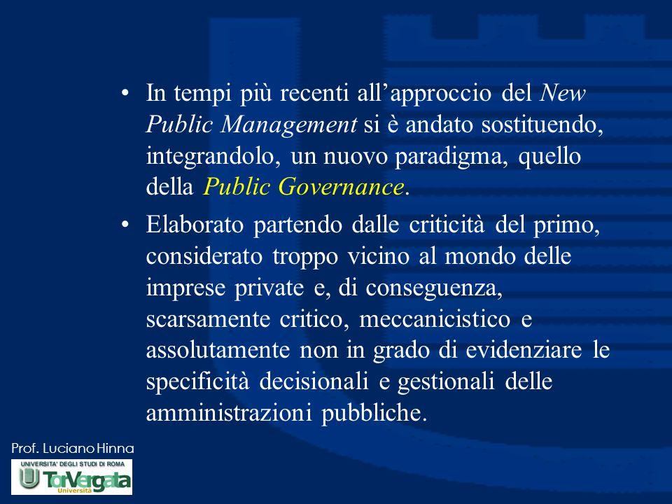 In tempi più recenti all'approccio del New Public Management si è andato sostituendo, integrandolo, un nuovo paradigma, quello della Public Governance.