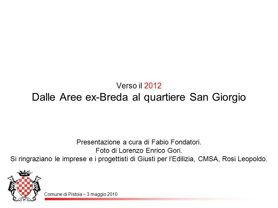 Verso il 2012 Dalle Aree ex-Breda al quartiere San Giorgio