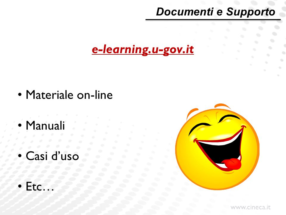 e-learning.u-gov.it Materiale on-line Manuali Casi d'uso Etc…