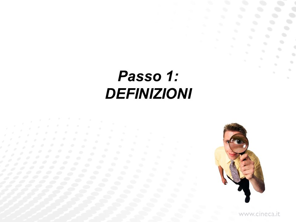 Passo 1: DEFINIZIONI