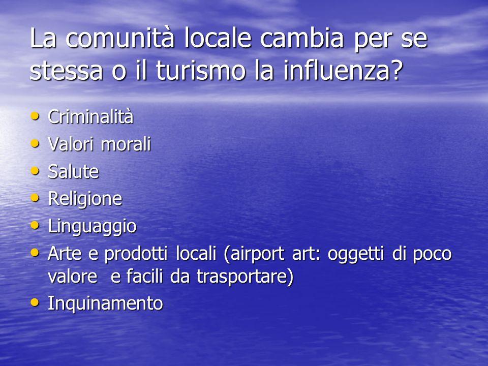 La comunità locale cambia per se stessa o il turismo la influenza