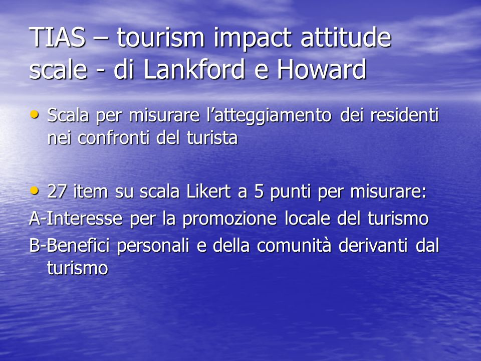 TIAS – tourism impact attitude scale - di Lankford e Howard