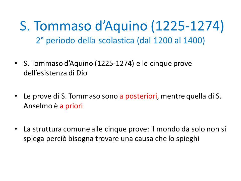 S. Tommaso d'Aquino (1225-1274) 2° periodo della scolastica (dal 1200 al 1400)