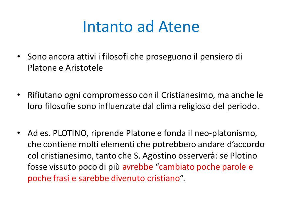 Intanto ad Atene Sono ancora attivi i filosofi che proseguono il pensiero di Platone e Aristotele.