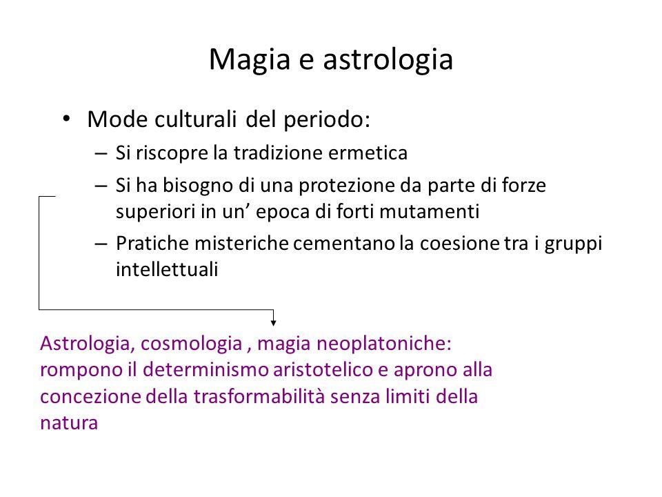 Magia e astrologia Mode culturali del periodo: