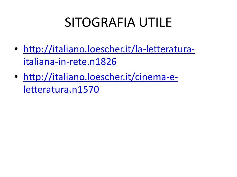 SITOGRAFIA UTILE http://italiano.loescher.it/la-letteratura-italiana-in-rete.n1826.