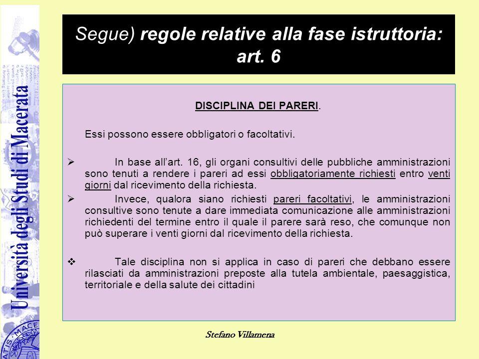 Segue) regole relative alla fase istruttoria: art. 6