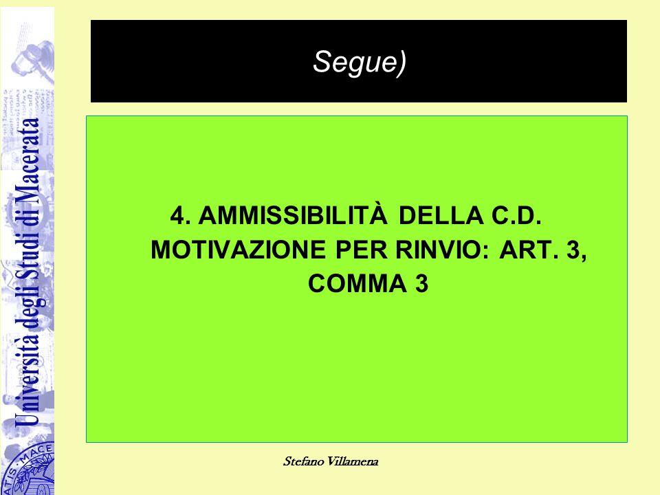 4. AMMISSIBILITÀ DELLA C.D. MOTIVAZIONE PER RINVIO: ART. 3, COMMA 3