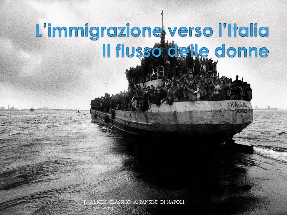 L'immigrazione verso l'Italia Il flusso delle donne
