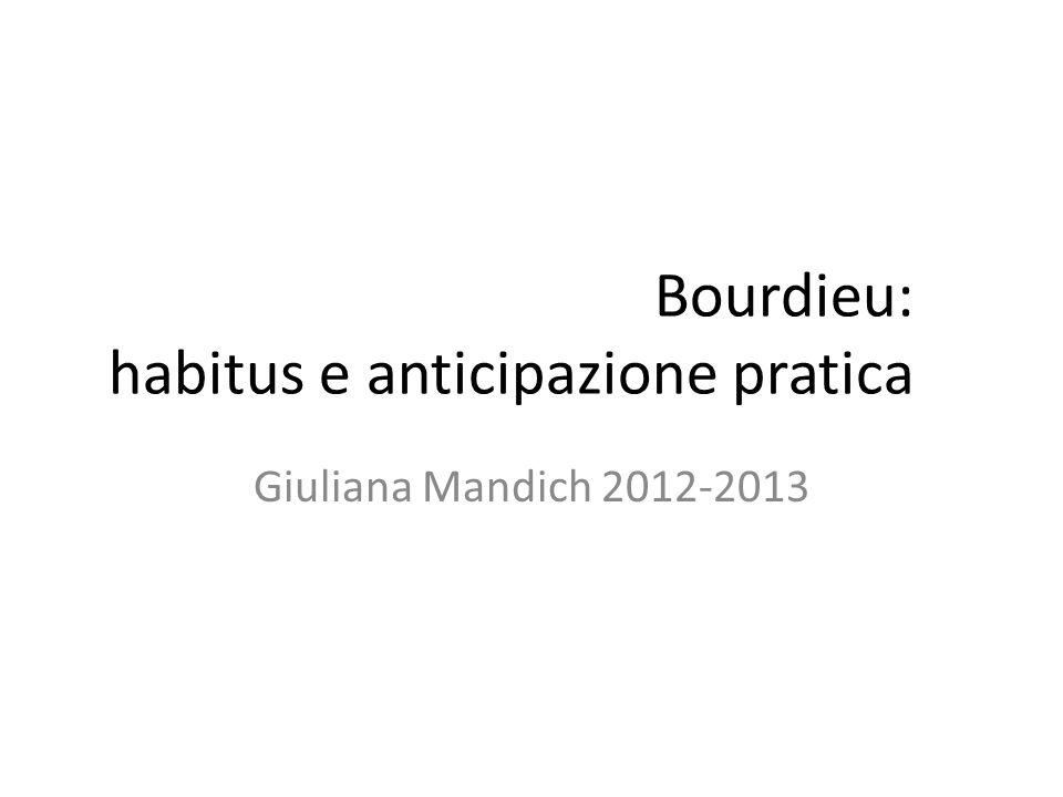 Bourdieu: habitus e anticipazione pratica