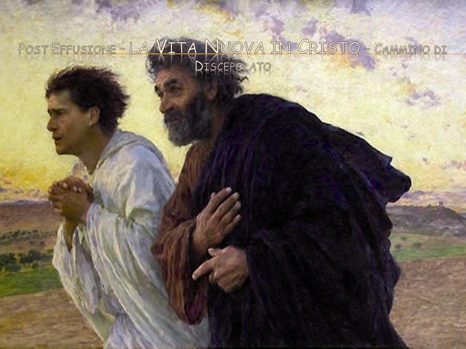 Post Effusione – la Vita Nuova in Cristo – Cammino di Discepolato