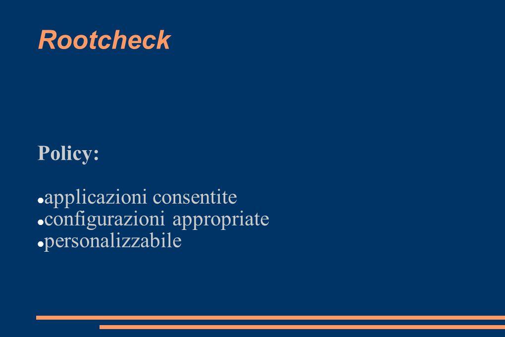 Rootcheck Policy: applicazioni consentite configurazioni appropriate
