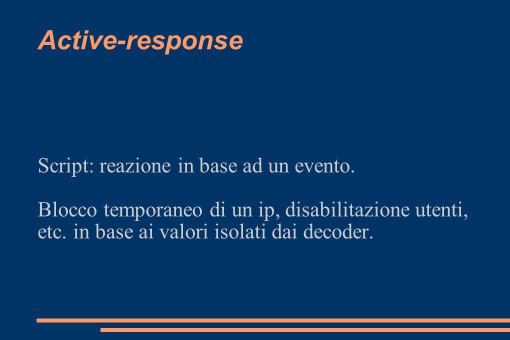 Active-response Script: reazione in base ad un evento.