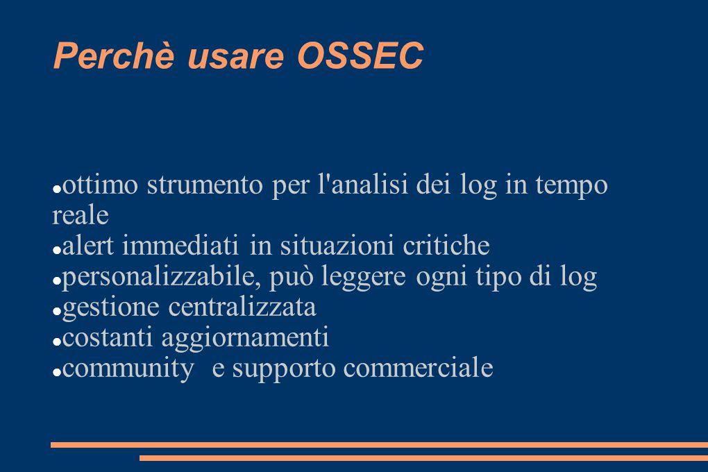Perchè usare OSSEC ottimo strumento per l analisi dei log in tempo reale. alert immediati in situazioni critiche.