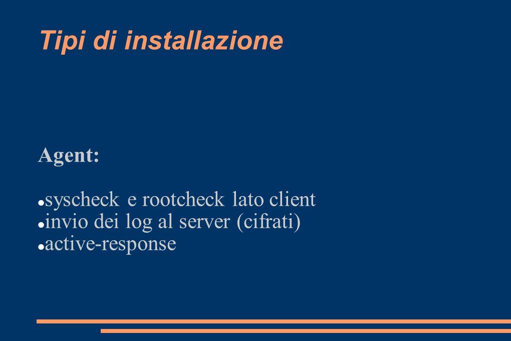 Tipi di installazione Agent: syscheck e rootcheck lato client
