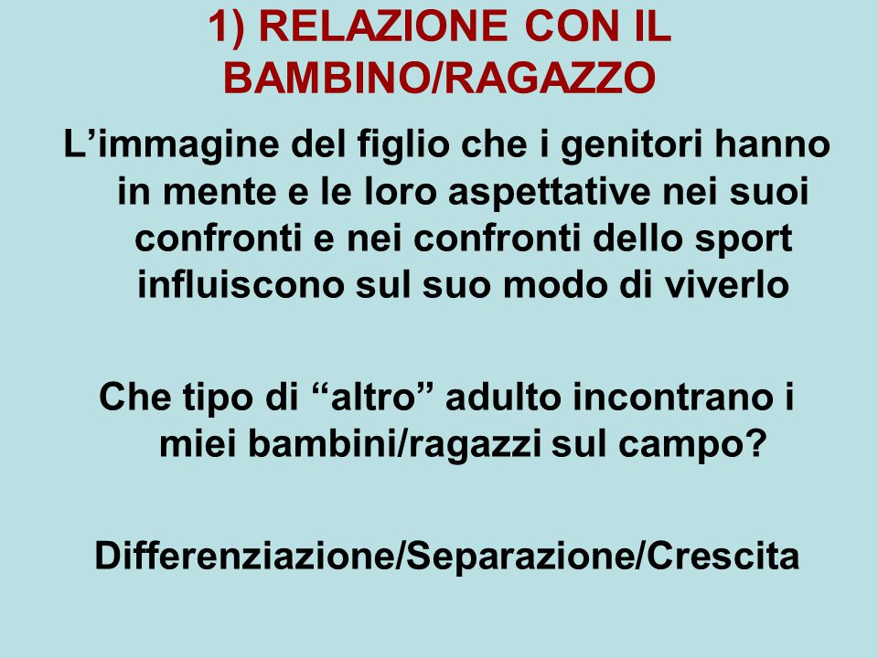 1) RELAZIONE CON IL BAMBINO/RAGAZZO
