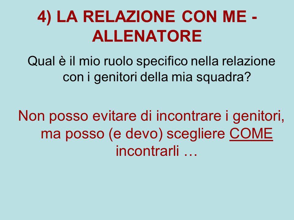 4) LA RELAZIONE CON ME - ALLENATORE
