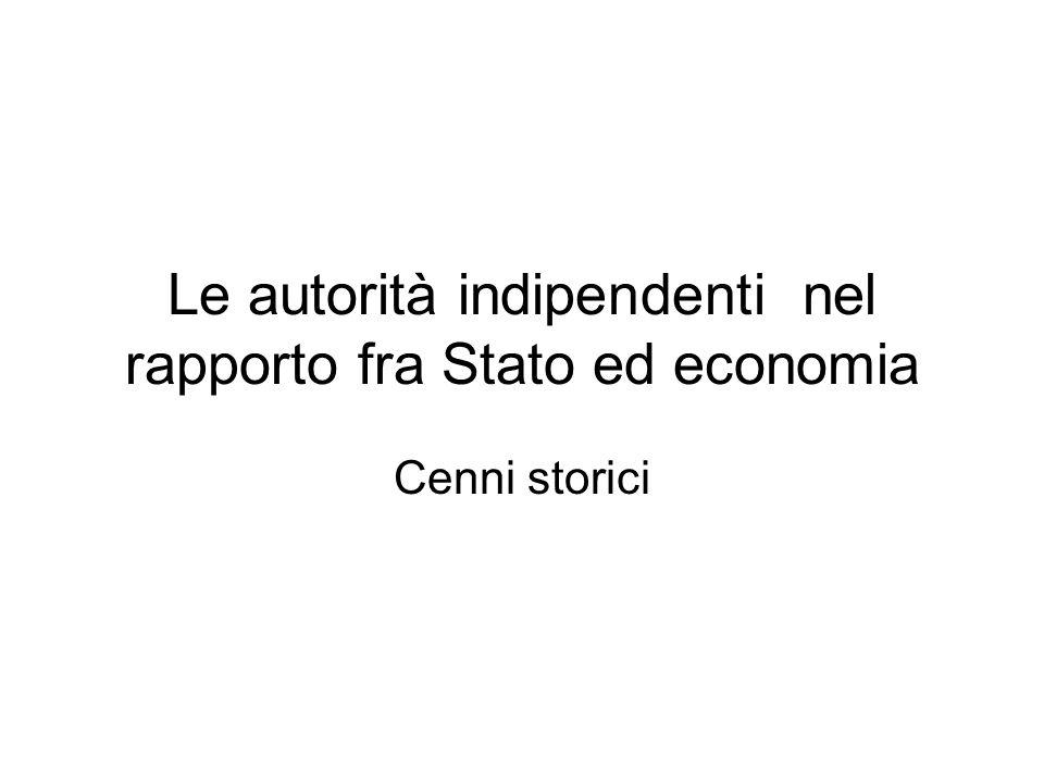 Le autorità indipendenti nel rapporto fra Stato ed economia