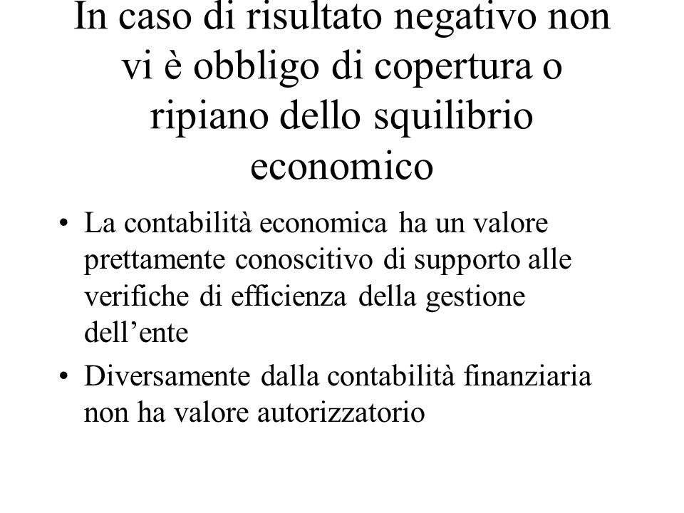In caso di risultato negativo non vi è obbligo di copertura o ripiano dello squilibrio economico