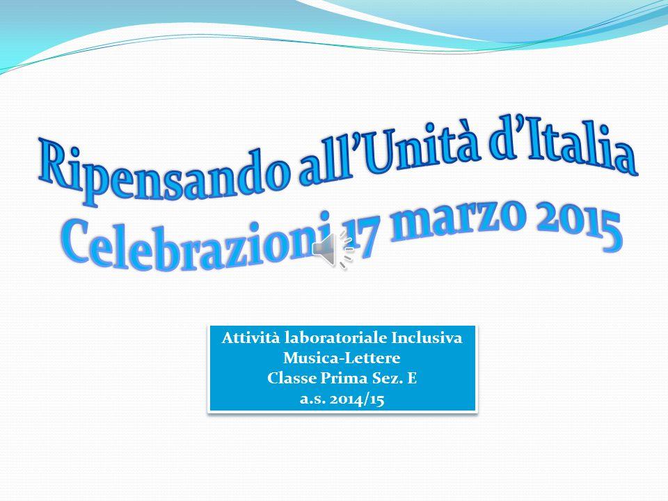 Ripensando all'Unità d'Italia Celebrazioni 17 marzo 2015