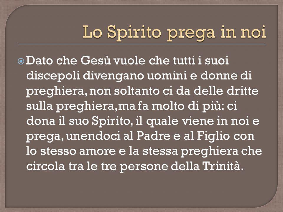 Lo Spirito prega in noi