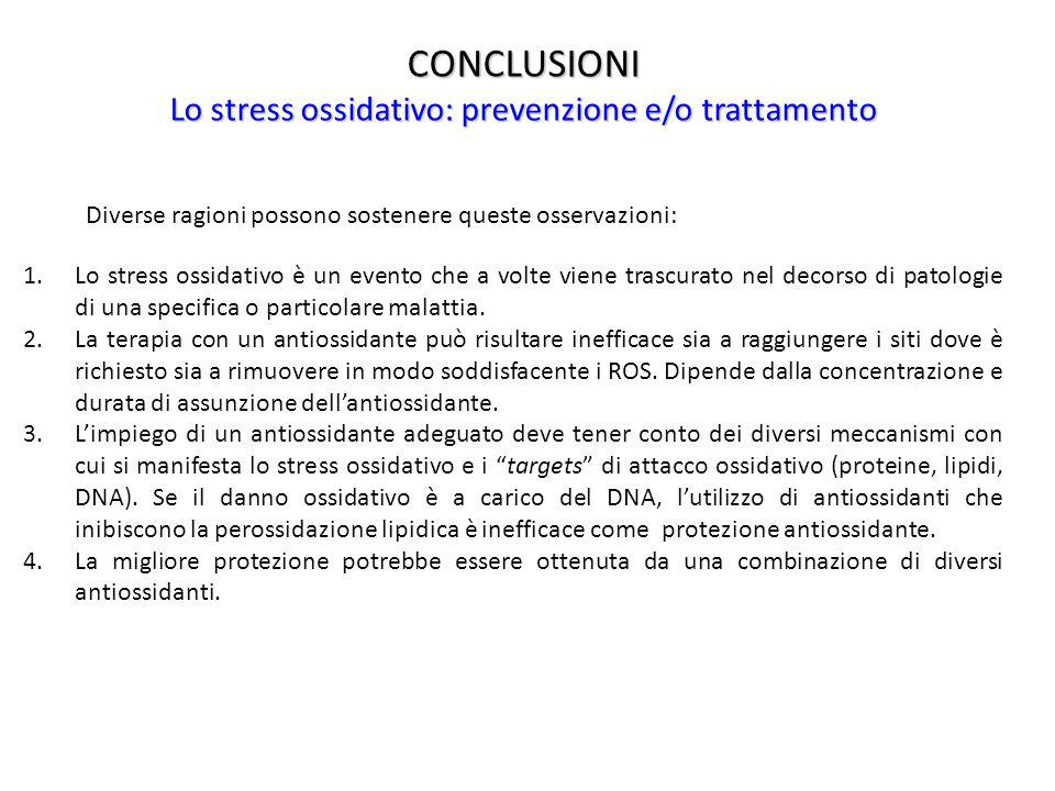 CONCLUSIONI Lo stress ossidativo: prevenzione e/o trattamento