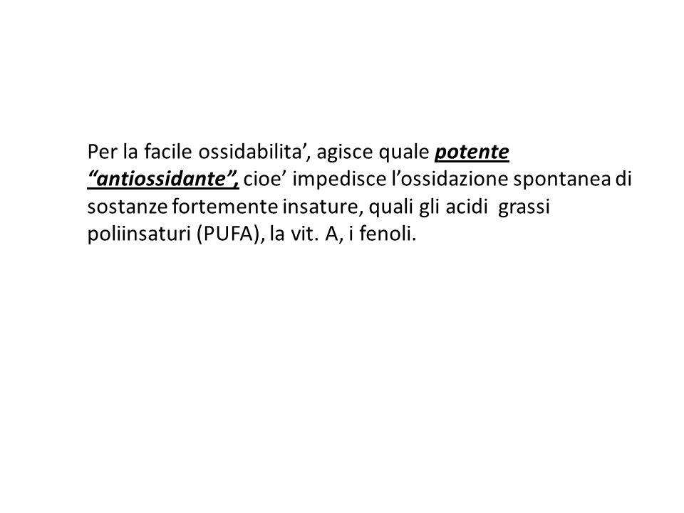 Per la facile ossidabilita', agisce quale potente antiossidante , cioe' impedisce l'ossidazione spontanea di sostanze fortemente insature, quali gli acidi grassi poliinsaturi (PUFA), la vit.