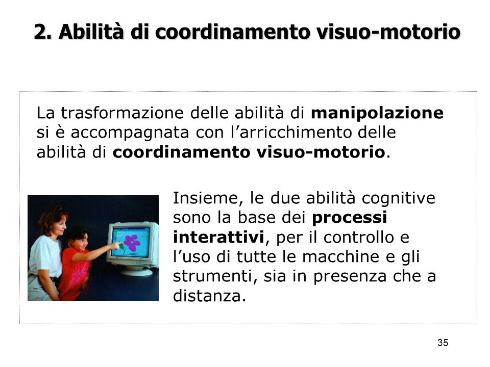 2. Abilità di coordinamento visuo-motorio