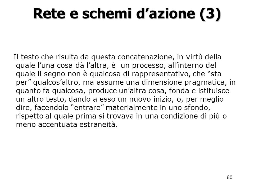 Rete e schemi d'azione (3)