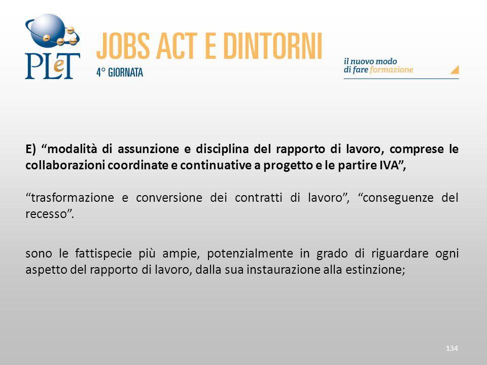 E) modalità di assunzione e disciplina del rapporto di lavoro, comprese le collaborazioni coordinate e continuative a progetto e le partire IVA ,