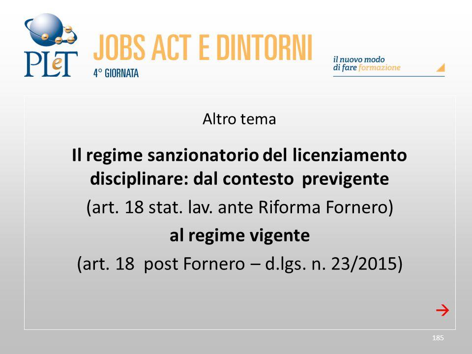 (art. 18 stat. lav. ante Riforma Fornero) al regime vigente