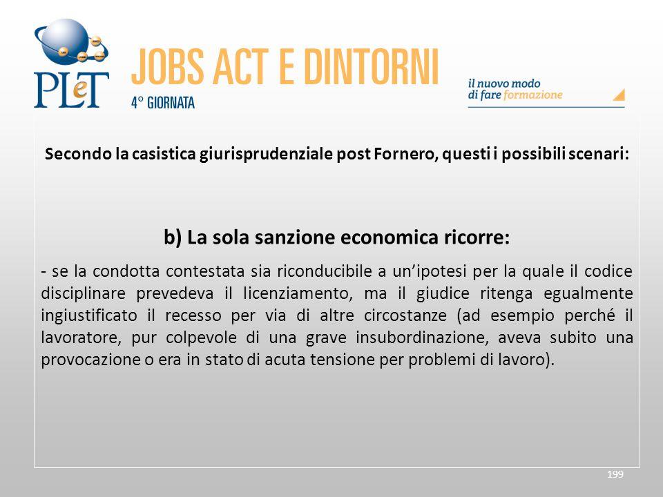b) La sola sanzione economica ricorre: