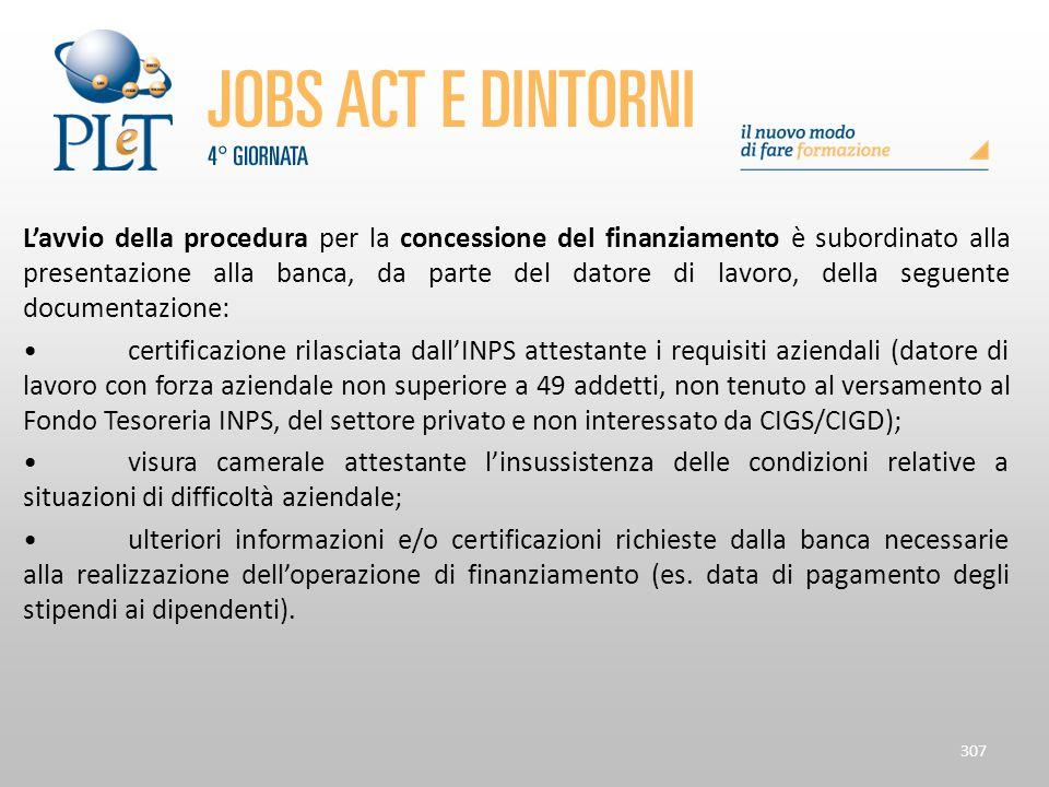 L'avvio della procedura per la concessione del finanziamento è subordinato alla presentazione alla banca, da parte del datore di lavoro, della seguente documentazione: