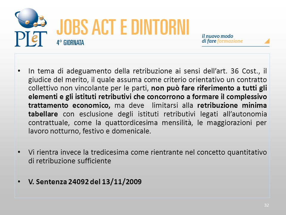 In tema di adeguamento della retribuzione ai sensi dell'art. 36 Cost