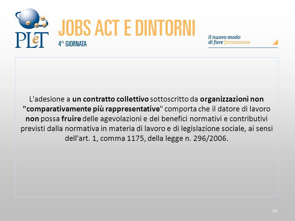 L adesione a un contratto collettivo sottoscritto da organizzazioni non comparativamente più rappresentative comporta che il datore di lavoro non possa fruire delle agevolazioni e dei benefici normativi e contributivi previsti dalla normativa in materia di lavoro e di legislazione sociale, ai sensi dell art.