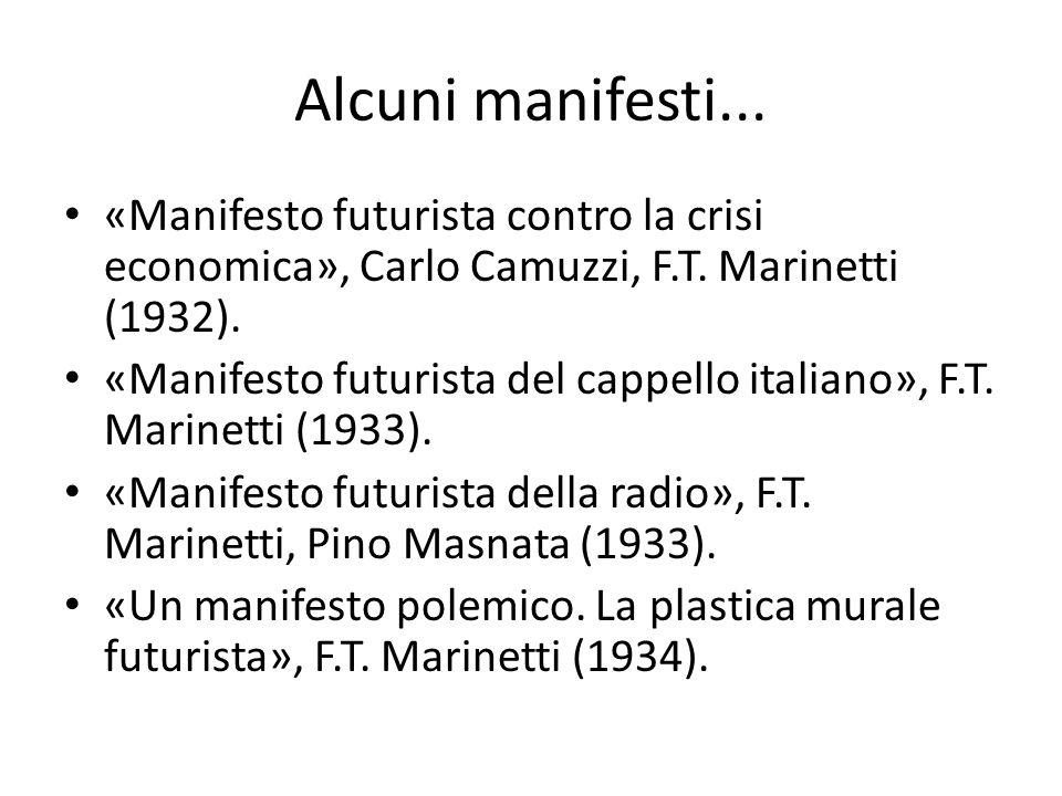 Alcuni manifesti... «Manifesto futurista contro la crisi economica», Carlo Camuzzi, F.T. Marinetti (1932).