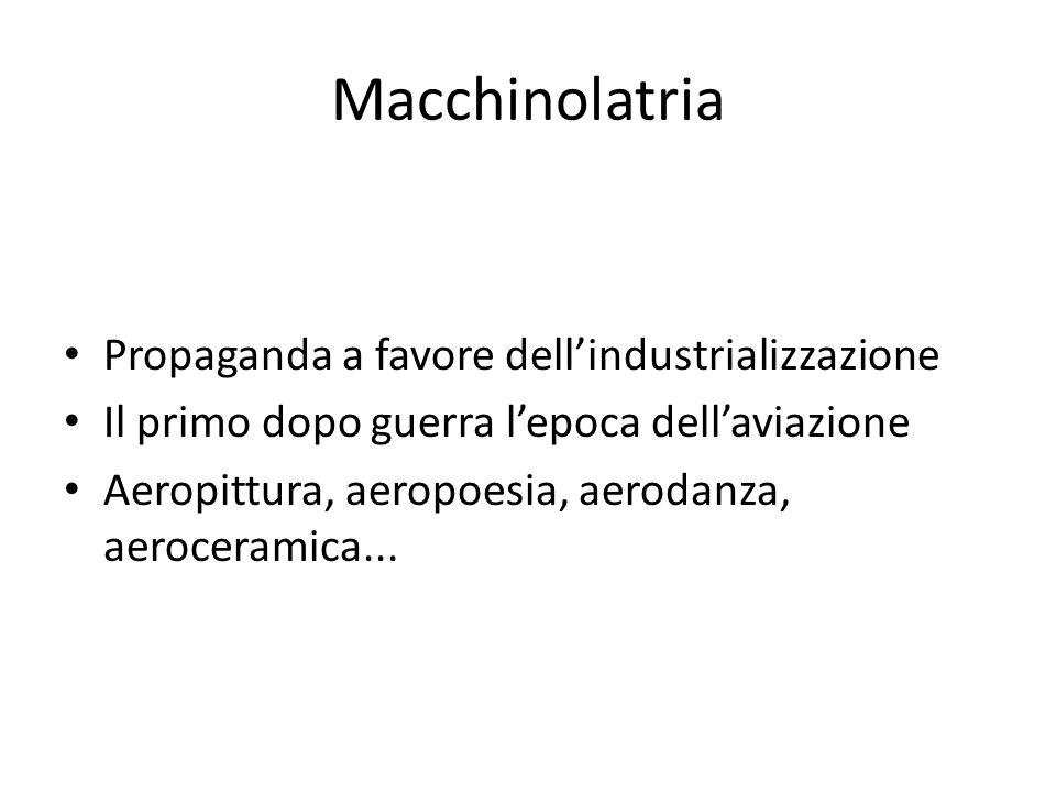 Macchinolatria Propaganda a favore dell'industrializzazione